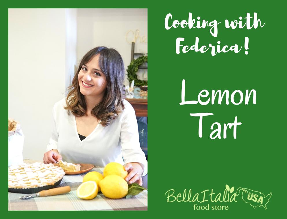 Cooking with Federica: Summer Lemon Tart Recipe